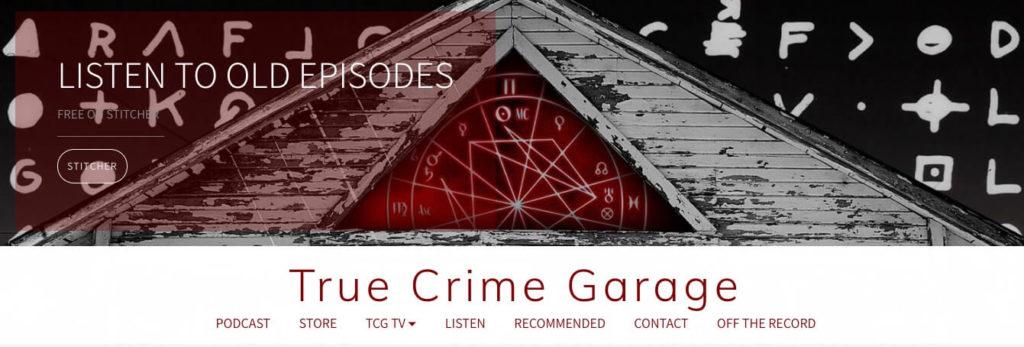 The True Crime Garage podcast.