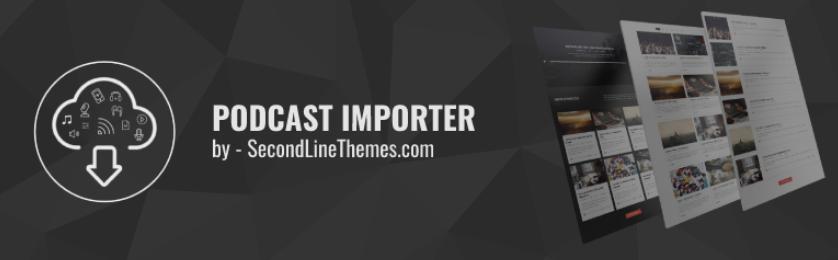 The SecondLine Themes Podcast Importer WordPress plugin.