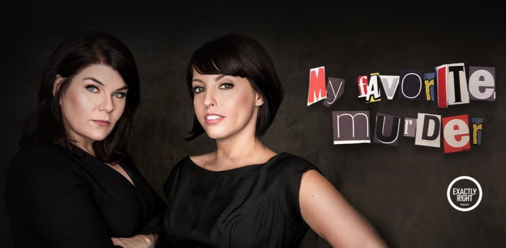 """The banner for the popular true-crime podcast """"My Favorite Murder""""."""